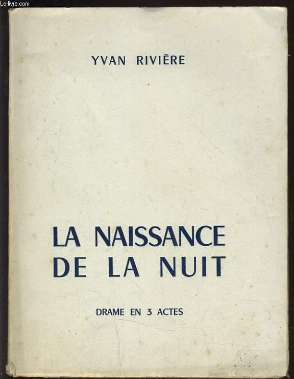 LA NAISSANCE DE LA NUIT. DRAME EN 3 ACTES.