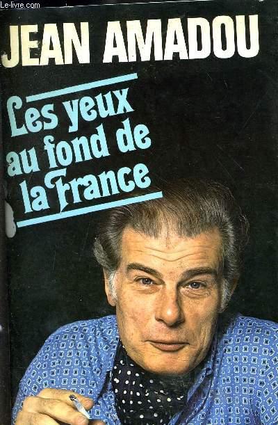 LES YEUX AU FOND DE LA FRANCE.