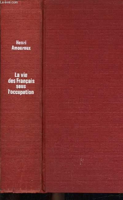 LA VIE DES FRANCAIS SOUS L'OCCUPATION.