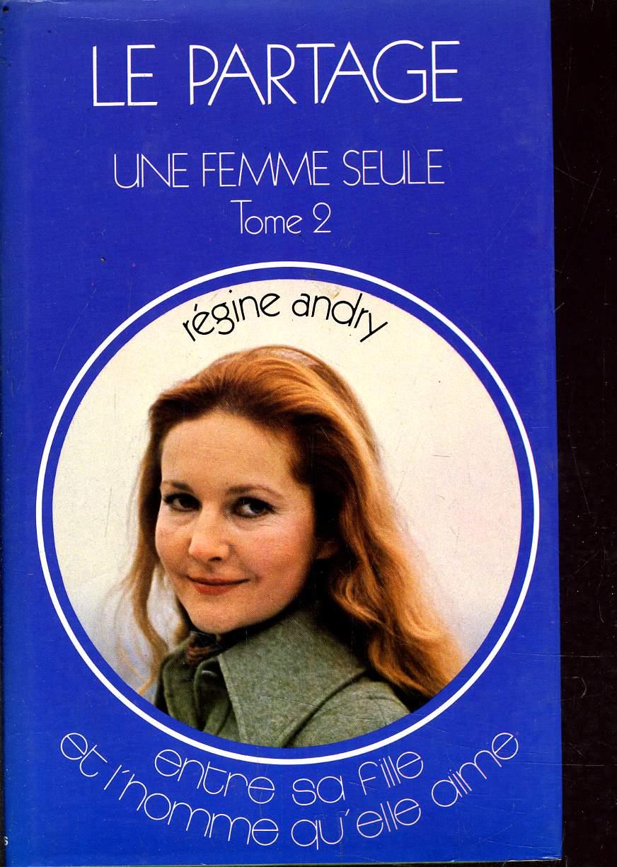 LE PARTAGE - UNE FEMME SEULE TOME 2 ENTRE SA FILLE ET L'HOMME QU'ELLE AIME.