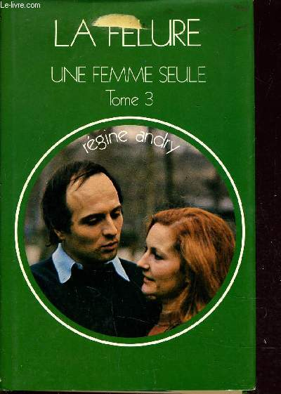 LA FELURE - UNE FEMME SEULE TOME 3.