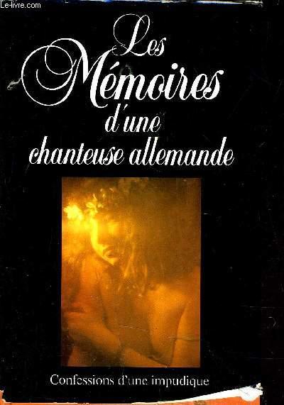 LES MEMOIRES D'UNE CHANTEUSE ALLEMANDE - CONFESSIONS D'UNE IMPUDIQUE.