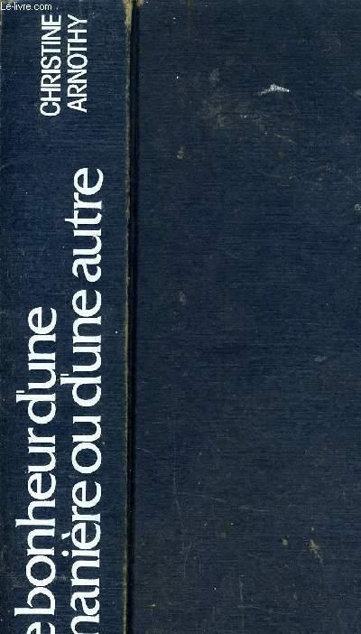 LE BONHEUR D'UNE MANIERE OU D'UNE AUTRE.