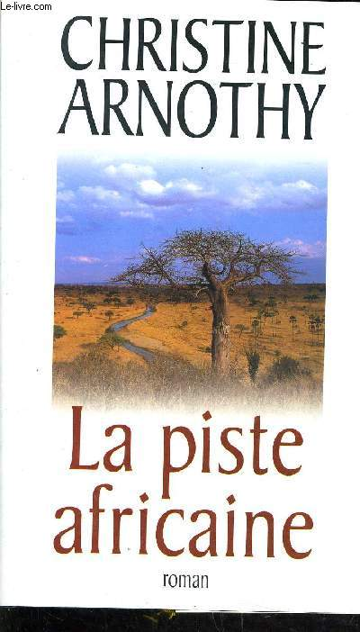LA PISTE AFRICAINE.