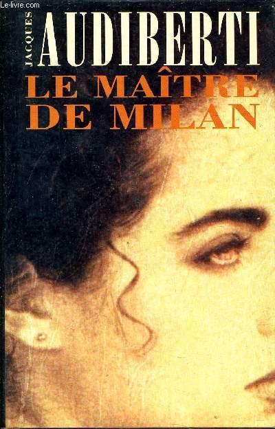 LE MAITRE DE MILAN.