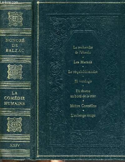 LA COMEDIE HUMAINE - LA RECHERCHE DE L'ABSOLU - LES MARANA - LE REQUISITIONNAIRE - EL VERDUGO - UN DRAME AU BORD DE LA MER - MAITRE CORNELIUS - L'AUBERGE ROUGE.