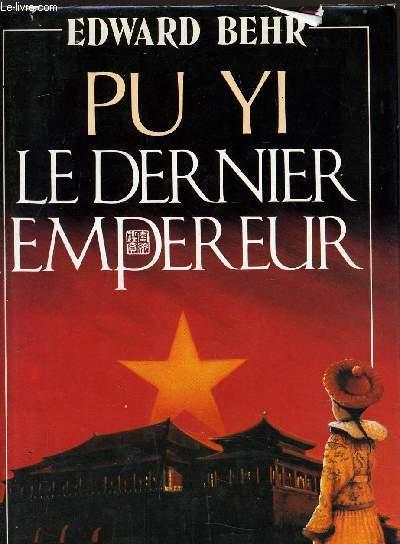 PU YI LE DERNIER EMPEREUR.