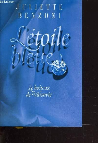 LE BOITEUX DE VARSOVIE - TOME 1 : L'ETOILE BLEUE .