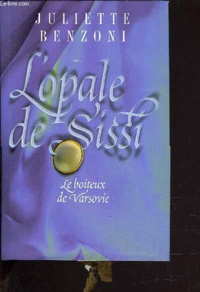 LE BOITEUX DE VARSOVIE - TOME 3 : L'OPALE DE SISSI.