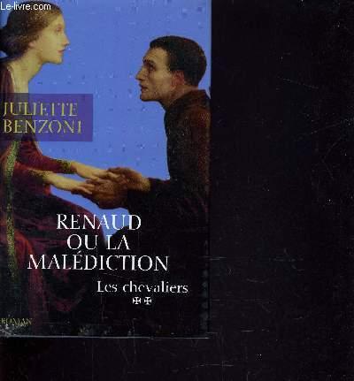 LES CHEVALIERS - TOM2 : RENAUD OU LA MALEDICTION.