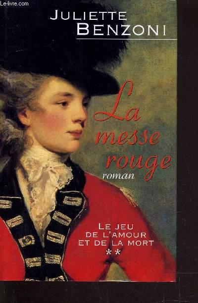 LE JEU DE L'AMOUR ET DE LA MORT - TOME 2 : LA MESSE ROUGE.