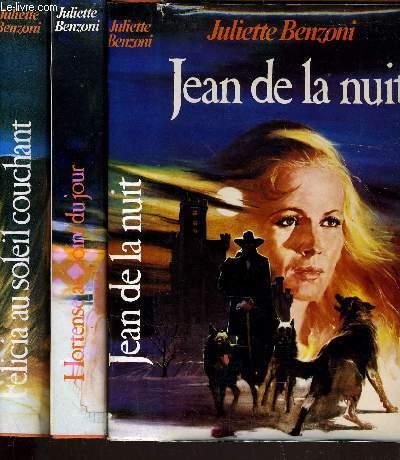 JEAN DE LA NUIT TOME 1 - TOME 2 : HORTENSE AU POINT DU JOUR - TOME 3 : FELICIA AU SOLEIL COUCHANT.