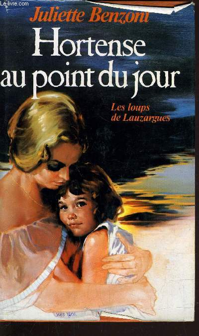 LES LOUPS DE LAUZARGUES - TOME 2 : HORTENSE AU POINT DU JOUR.