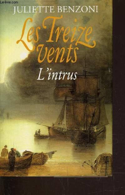 LES TREIZE VENTS - TOME 3 : L'INTRUS.