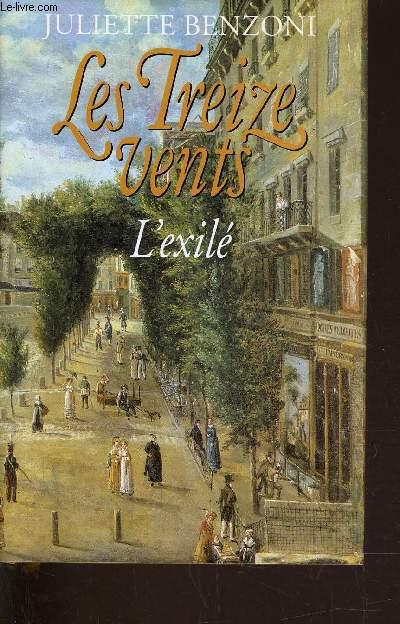 LES TREIZE VENTS - TOME 4 : L'EXILE.