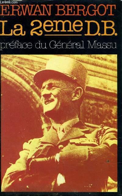 LA 2eme D.B. - PREFACE DU GENERAL MASSU.