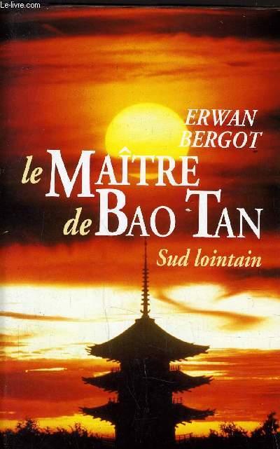 LE MAITRE DE BAO TAN - SUD LOINTAINT.