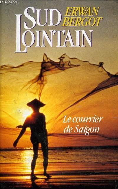 SUD LOINTAIN - LE COURRIER DE SAIGON.