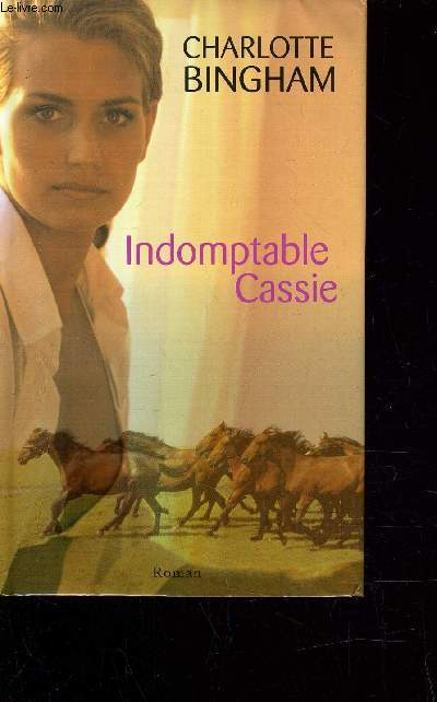 INDOMPTABLE CASSIE.