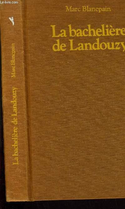 LA BACHELIERE DE LANDOUZY.