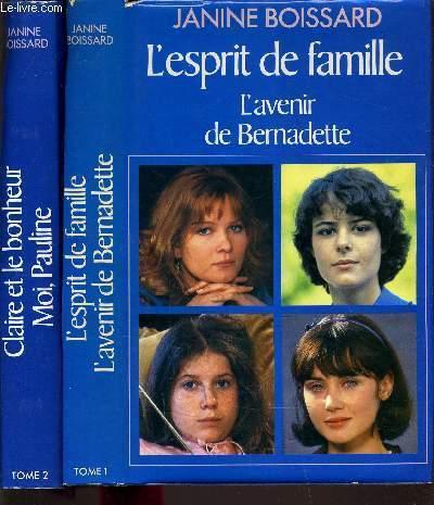 L'ESPRIT DE FAMILLE - TOME 1 : L'AVENIR DE BERNADETTE - TOME 2 : CLAIRE ET LE BONHEUR MOI, PAULINE.