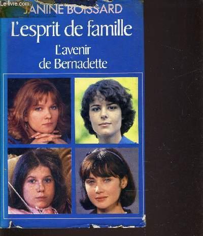 L'ESPRIT DE FAMILLE - TOME 1 : L'AVENIR DE BERNADETTE.