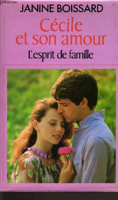 L' ESPRIT DE FAMILLE - CECILE ET SON AMOUR -