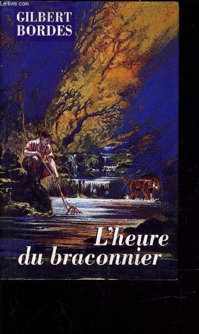 L'HEURE DU BRACONNIER.