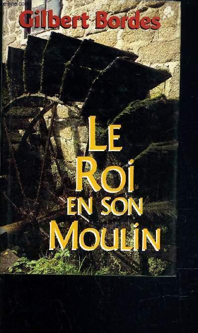 LE ROI EN SON MOULIN.