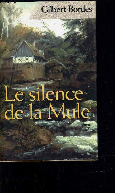 LE SILENCE DE LA MULE.