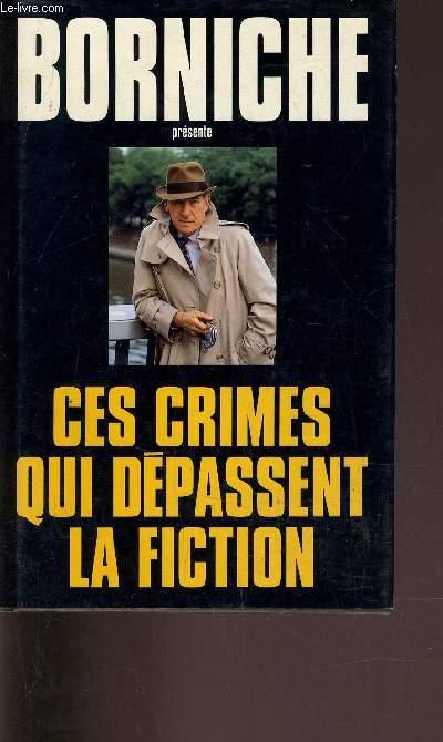 CES CRIMES QUI DEPASSENT LA FICTION