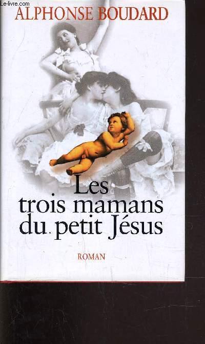 LES TROIS MAMANS DU PETIT JESUS.
