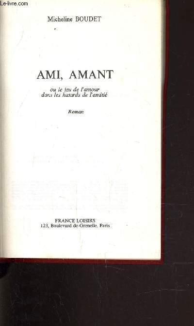 AMI, AMANT.