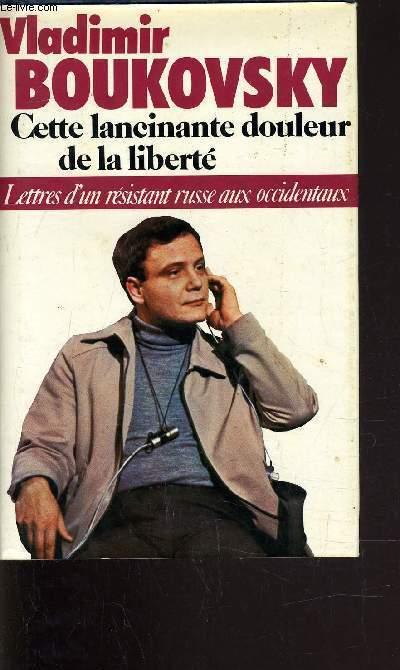 CETTE LANCINANTE DOULEUR DE LA LIBERTE.