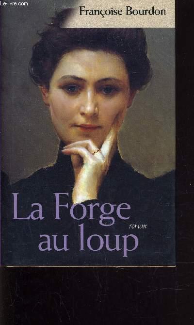 LA FORGE AU LOUP.