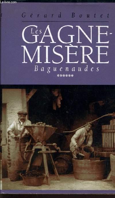 LES GAGNE-MISERE - TOME 6 : BAGUENAUDES.
