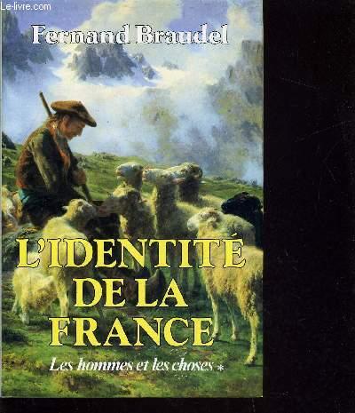 L'IDENTITE DE LA FRANCE - TOME 2 : LES HOMMES ET LES CHOSES.