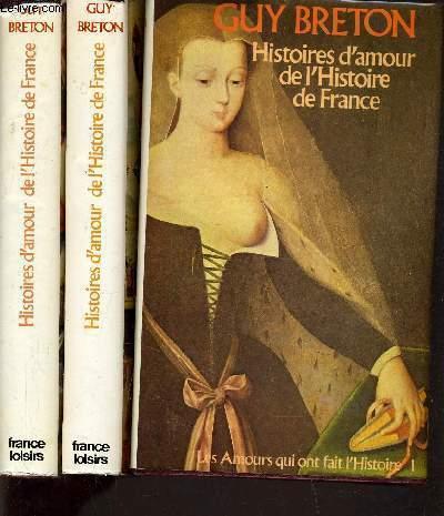 HISTOIRES D'AMOUR DE L'HISTOIRE DE FRANCE - 10 VOLUMES.
