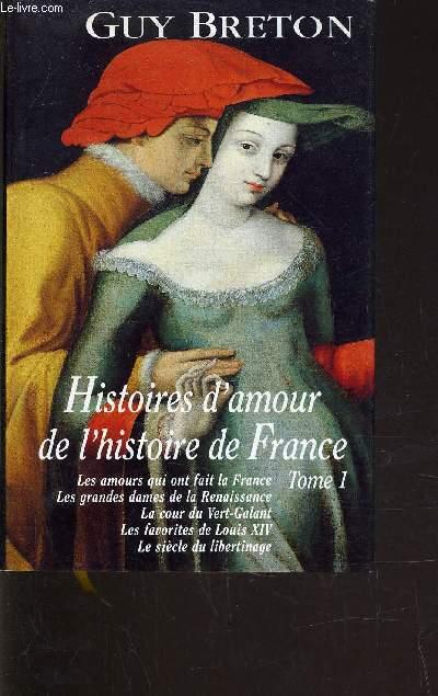 HISTOIRES D'AMOUR DE L'HISTOIRE DE FRANCE.