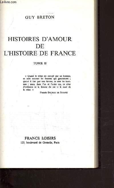 HISTOIRES D'AMOUR DE L'HISTOIRE DE FRANCE - TOME 2.