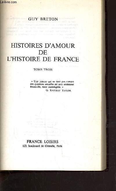 HISTOIRES D'AMOUR DE L'HISTOIRE DE FRANCE - TOME 3.