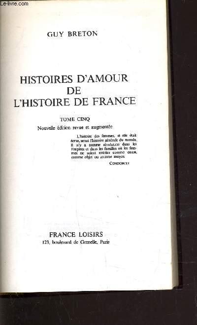 HISTOIRES D'AMOUR DE L'HISTOIRE DE FRANCE - TOME 5.
