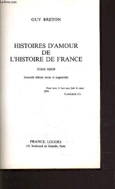 HISTOIRES D'AMOUR DE L'HISTOIRE DE FRANCE - TOME 9.