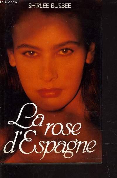 LA ROSE D'ESPAGNE.