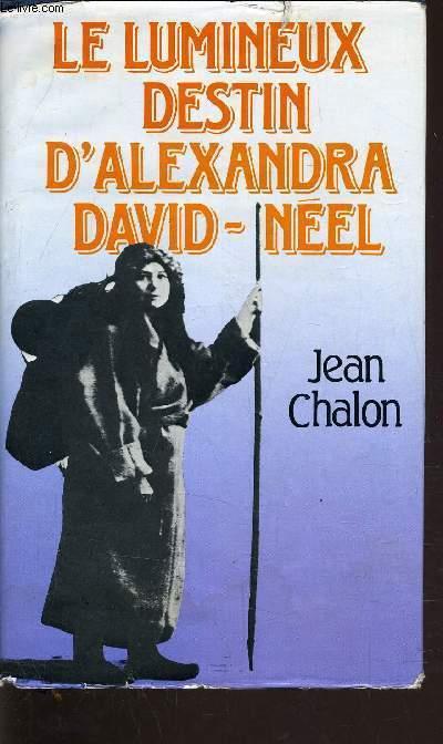 LE LUMINEUX DESTIN D'ALEXANDRA DAVID - NEEL.