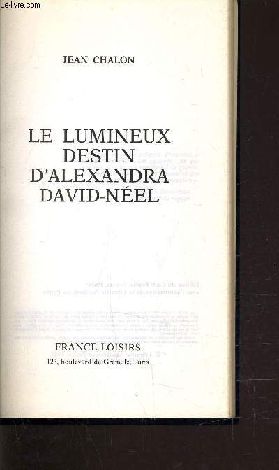 LE LUMINEUX DESTIN D'ALEXANDRA DAVID - NEEL.