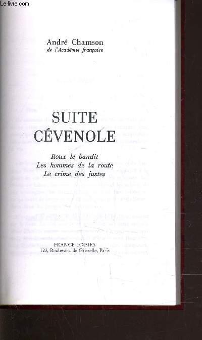 SUITE CEVENOLE - ROUX LE BANDIT - LES HOMMES DE LA ROUTE - LE CRIME DES JUSTES.