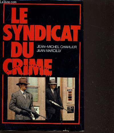 LE SYNDICAT DU CRIME.