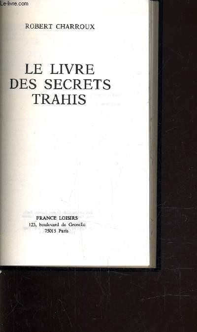 LE LIVRE DES SECRETS TRAHIS.