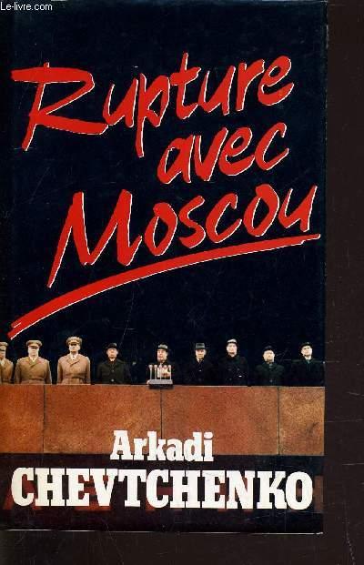 RUPTURE AVEC MOSCOU.